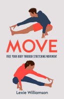 Move - Free Your Body Through Stretching Movement