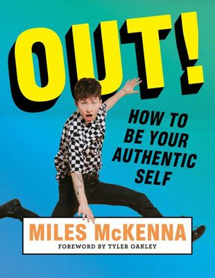 Out!: How to Be Your Authentic Self