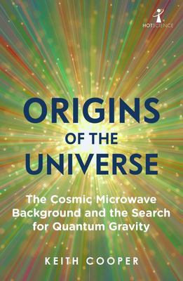 Origins of the Universe - The Cosmic Microwave Background and the Search for Quantum Gravity