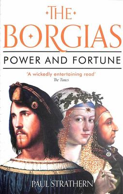 The Borgias: Power and Fortune