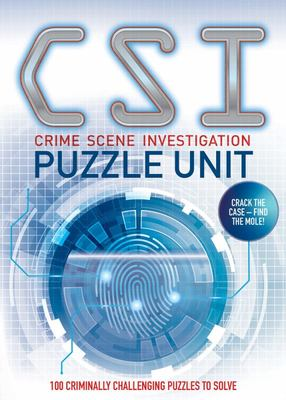 Crime Scene Investigation: Puzzle Unit - Over 100 Criminally Challenging Puzzles to Solve