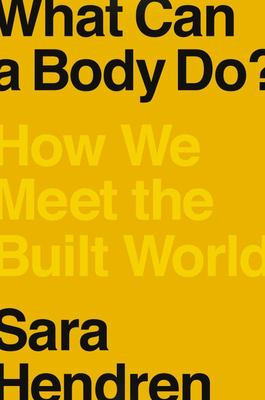 What Can a Body Do?  How We Meet the Built World