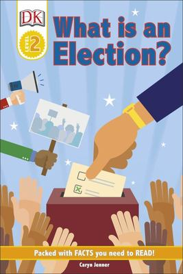 What Is an Election? (DK Reader Level 2)