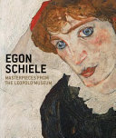 Egon Schiele Masterpieces from the Leopold Museum
