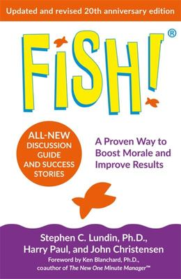 Fish! - A Remarkable Way to Boost Morale and Improve Results