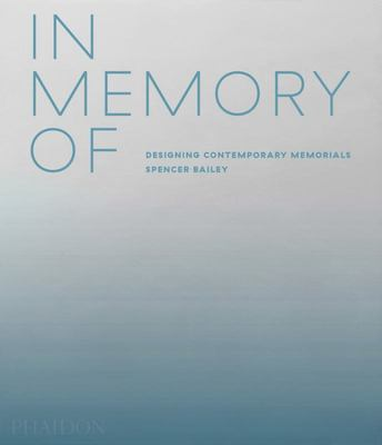 In Memory Of - Designing Contemporary Memorials