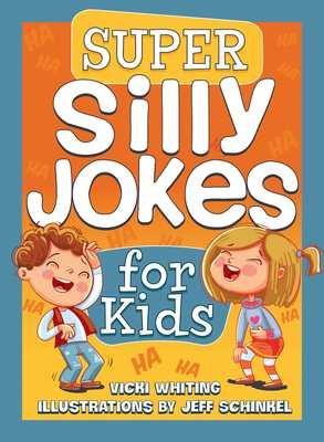 Super Silly Jokes for Kids (Kid Scoop): Good, Clean Jokes, Riddles, and Puns