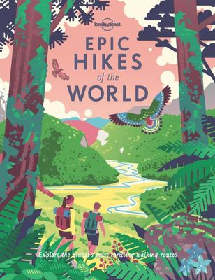 Lonely Planet : Epic Hikes of the World 1