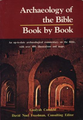 Archaeology of the Bible - Book by Book - An Up-to-Date Archaeological Commentary on the Bible