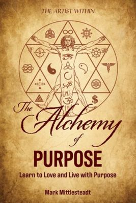 The Alchemy of Purpose