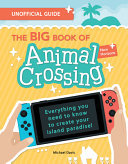The BIG Book of Animal Crossing: New Horizons: Everything you need to know to create your island paradise!