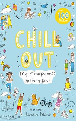 Chill Out: My Mindfulness Activity Book