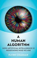 A: How Artificial Intelligence is Redefining Who We Are Human Algorithm
