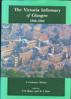 The Victoria Infirmary of Glasgow 1890-1990