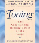 TONING THE CREATIVE AND HEALING POWER OF THE VOICE