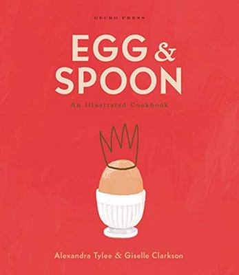 Egg and Spoon - An Illustrated Cookbook