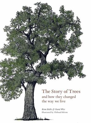 The Story of Trees... And How They Changed the World