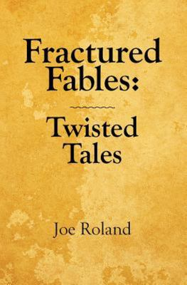 Fractured Fables - Twisted Tales