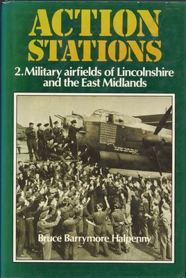 Action Stations Two - Military Airfields of Lincolnshire and the East Midlands