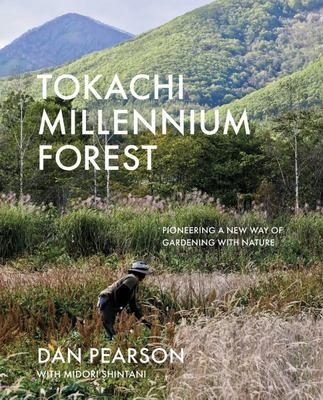 Tokachi Millennium Forest - Pioneering a New Way of Gardening with Nature