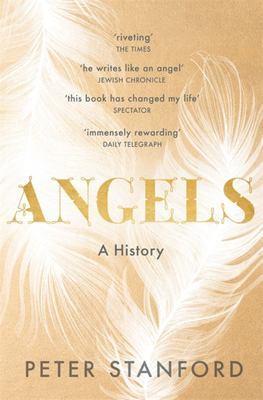Angels - A Visible and Invisible History