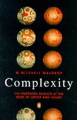 Complexity - The Emerging Science at the Edge of Order and Chaos