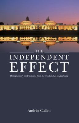 The Independent Effect - Parliamentary Contributions from the Crossbenches in Australia