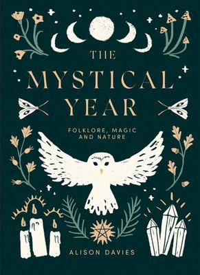 The Mystical Year - Folklore, Magic and Nature