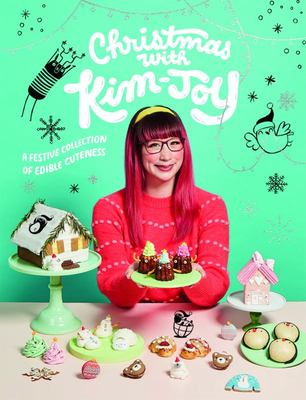 Christmas with Kim-Joy - A Festive Collection of Edible Cuteness