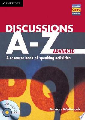 Discussions A-z, Advanced : A Resource Book of Speaking Activities
