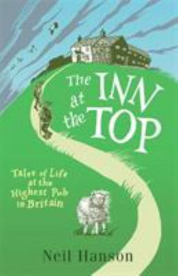 The Inn at the Top - Tales of Life at the Highest Pub in Britain