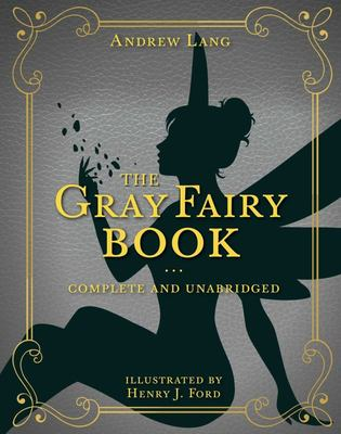 The Gray Fairy Book - Complete and Unabridged
