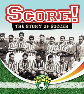 Score The Story of Soccer