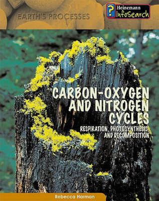 CARBON OXYGEN AND NITROGEN CYCLES EARTHS PROCESSES SERIES