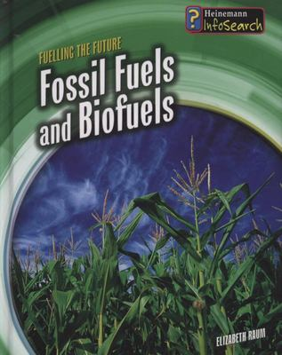 FOSSIL FUELS AND BIOFUELS FUELLING THE FUTURE