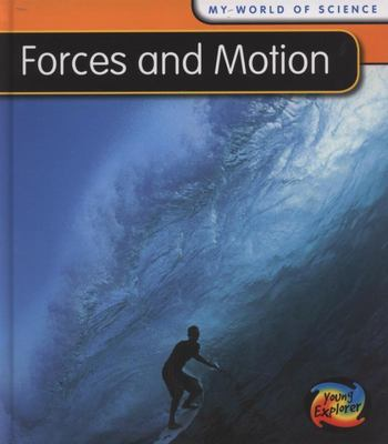 FORCES AND MOTION MY WORLD OF SCIENCE