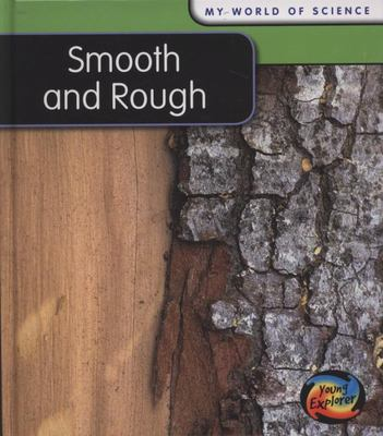 SMOOTH AND ROUGH MY WORLD OF SCIENCE