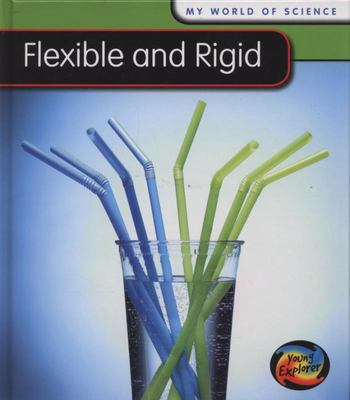 FLEXIBLE AND RIGID MY WORLD OF SCIENCE