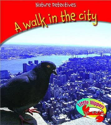 WALK IN THE CITY NATURE DETECTIVE