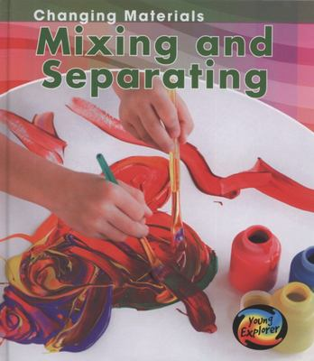 MIXING AND SEPARATING CHANGING MATERIALS
