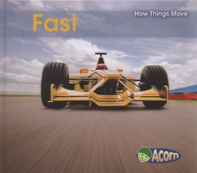 FAST HOW THINGS MOVE