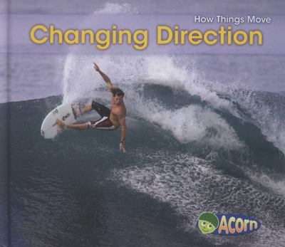 CHANGING DIRECTION HOW THINGS MOVE