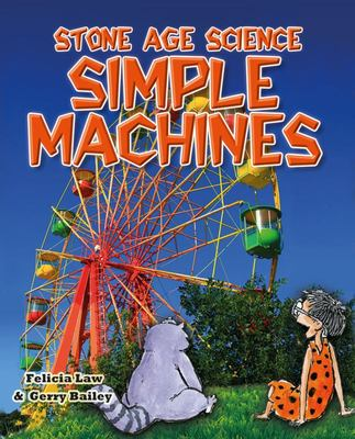 SIMPLE MACHINES STONE AGE SCIENCE SERIES
