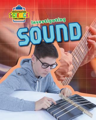 INVESTIGATING SOUND