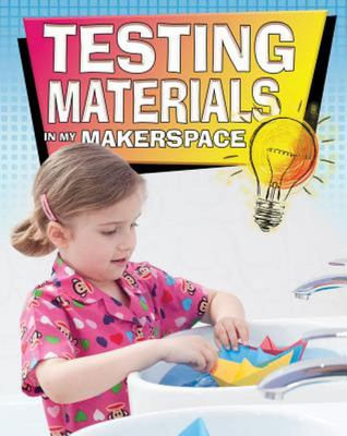 TESTING MATERIALS:MAKERSPACE