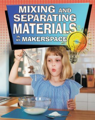 MIXING MATERIALS:MAKERSPACE