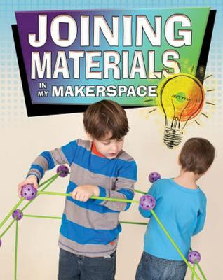 JOINING MATERIALS:MAKERSPACE
