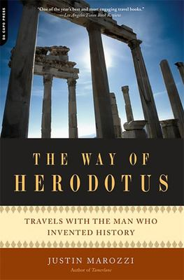 The Way of Herodotus - Travels with the Man Who Invented History