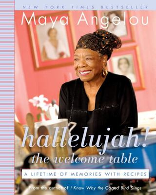 Hallelujah! The Welcome Table - A Lifetime of Memories with Recipes
