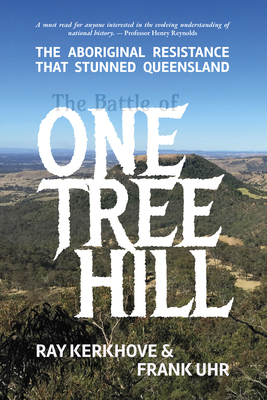 The Battle of One Tree Hill  The Aboriginal Resistance That Stunned Queensland